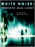 White Noise: Fürchte das Licht