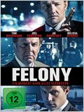 Felony - Ein Moment kann alles verändern