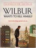 Wilbur - Das Leben ist eins der schwersten