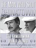 The Man Who Shot Chinatown