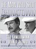 The Man Who Shot Chinatown