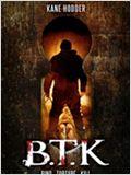B.T.K. - Bind. Torture. Kill.