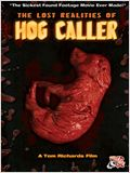 The Lost Realities of Hog Caller