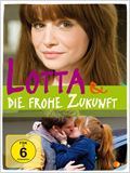 Lotta &amp; Die Frohe Zukunft