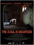 To Kill a Beaver