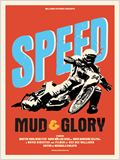 Speed, Mud & Glory