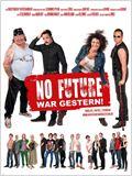 No Future war gestern!