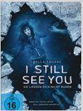 I Still See You – Sie lassen dich nicht ruhen