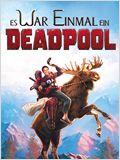 Es war einmal ein Deadpool